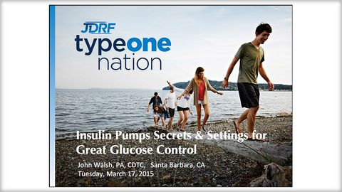 Insulin Pump Settings and Secrets - JDRF Type One Nation